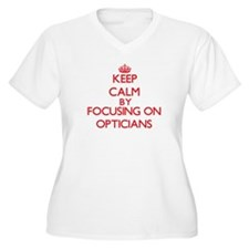 Keep Calm by focusing on Opticia Plus Size T-Shirt