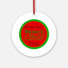 Ornament (Round). Dear Santa, bring me a man.