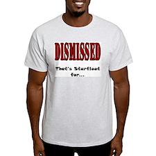 Dismissed, Get Out T-Shirt