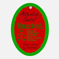 Oval Ornament. Dear Santa, Please bring me a man