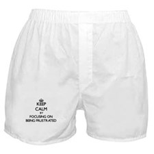 Keep Calm by focusing on Being Frustr Boxer Shorts