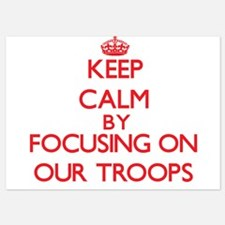 Keep Calm by focusing on Our Troops Invitations