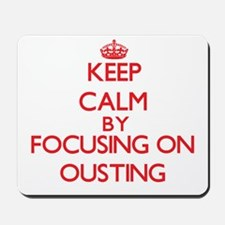 Keep Calm by focusing on Ousting Mousepad