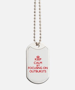 Keep Calm by focusing on Outbursts Dog Tags