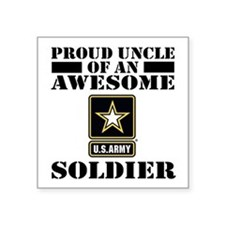 "Proud Uncle U.S. Army Square Sticker 3"" x 3"""