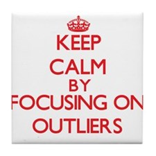 Keep Calm by focusing on Outliers Tile Coaster