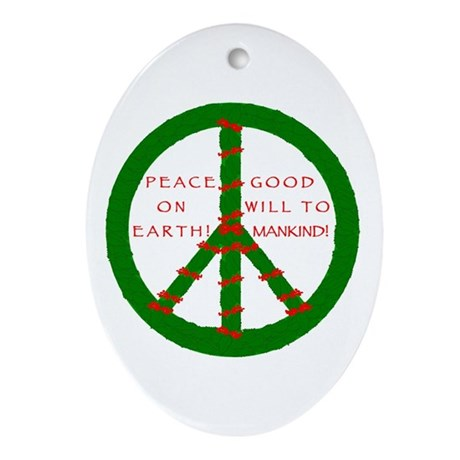 """Peace on Earth! Good Will...""""Oval Ornament"""