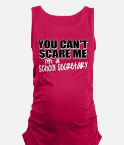 You Can't Scare Me - School Sec Maternity Tank Top