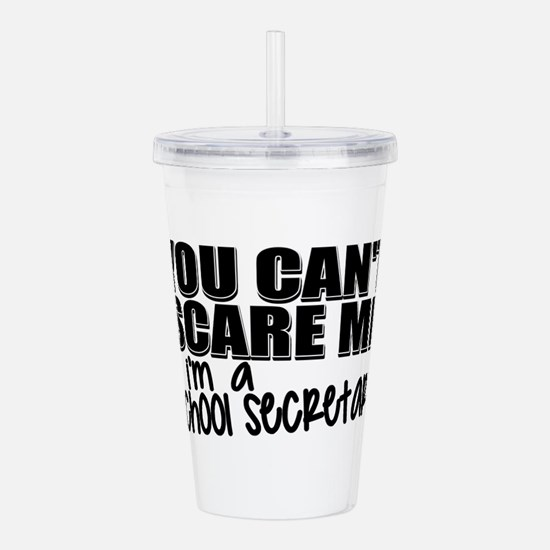 You Can't Scare Me - S Acrylic Double-wall Tumbler