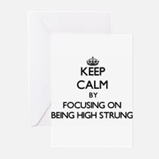 Keep Calm by focusing on Being High Greeting Cards