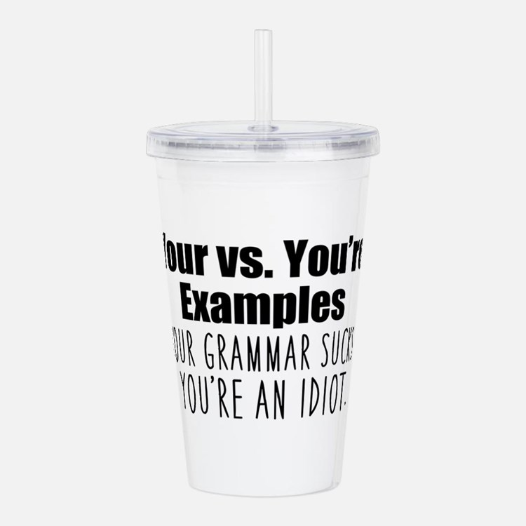 Your You're Acrylic Double-wall Tumbler
