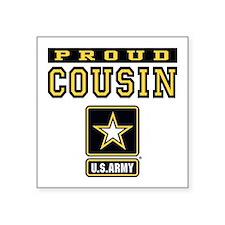 "Proud Cousin U.S. Army Square Sticker 3"" x 3"""