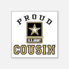 "Proud U.S. Army Cousin Square Sticker 3"" x 3"""
