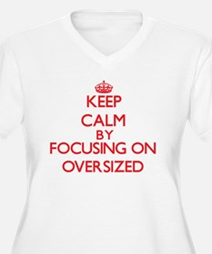 Keep Calm by focusing on Oversiz Plus Size T-Shirt