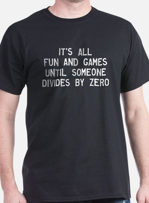 Fun And Games Divide By Zero T-Shirt