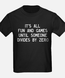 Fun And Games Divide By Zero T
