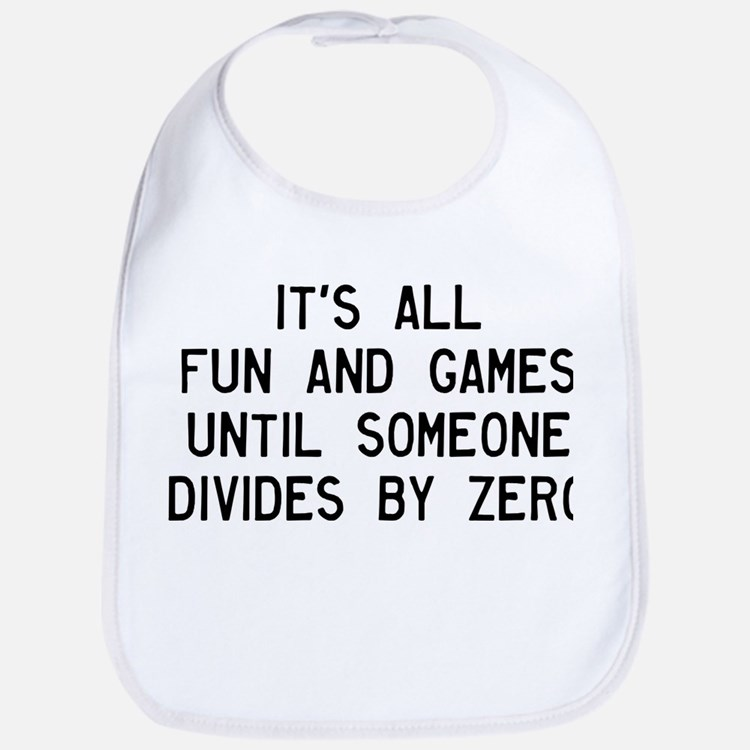 Fun And Games Divide By Zero Bib