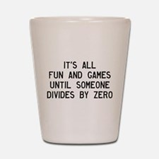 Fun And Games Divide By Zero Shot Glass