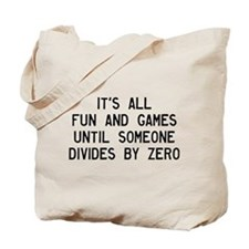 Fun And Games Divide By Zero Tote Bag