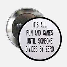 "Fun And Games Divide By Zero 2.25"" Button"
