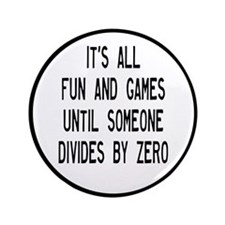 """Fun And Games Divide By Zero 3.5"""" Button"""