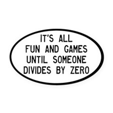 Fun And Games Divide By Zero Oval Car Magnet