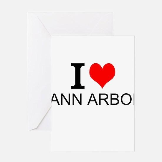 I Love Ann Arbor Greeting Cards