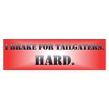 I Brake for Tailgaters..