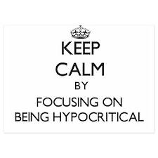 Keep Calm by focusing on Being Hypocri Invitations