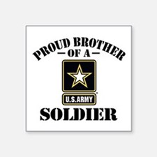 "Proud Brother U.S. Army Square Sticker 3"" x 3"""