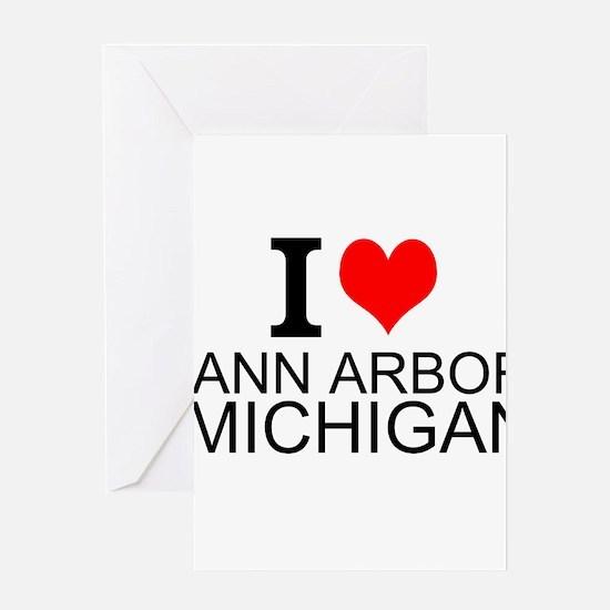 I Love Ann Arbor Michigan Greeting Cards