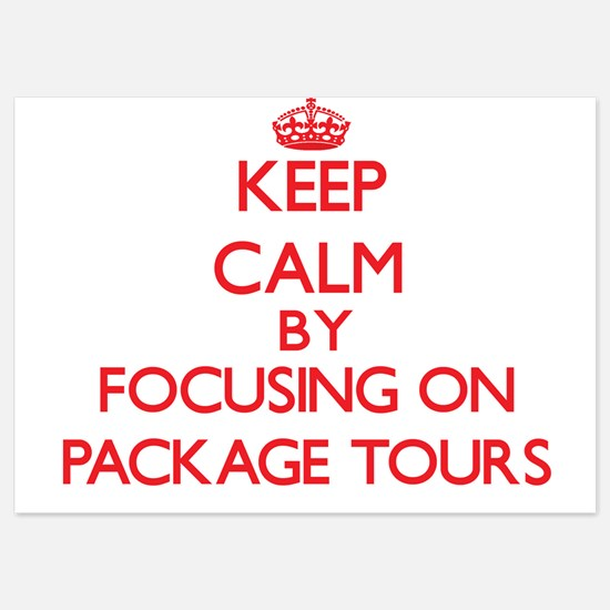 Keep Calm by focusing on Package Tours Invitations