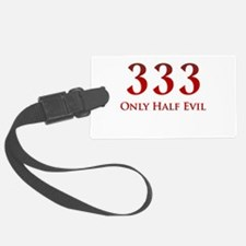 333 Only Half Evil Luggage Tag