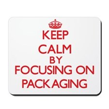 Keep Calm by focusing on Packaging Mousepad