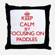 Keep Calm by focusing on Paddles Throw Pillow