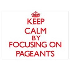 Keep Calm by focusing on Pageants Invitations