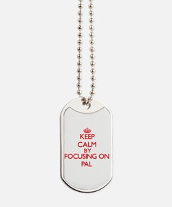 Keep Calm by focusing on Pal Dog Tags