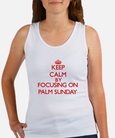 Keep Calm by focusing on Palm Sunday Tank Top