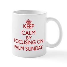 Keep Calm by focusing on Palm Sunday Mugs