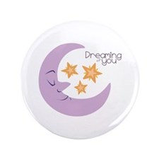 """Dreaming Of You 3.5"""" Button"""
