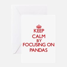 Keep Calm by focusing on Pandas Greeting Cards