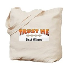 Trust Waitress Tote Bag