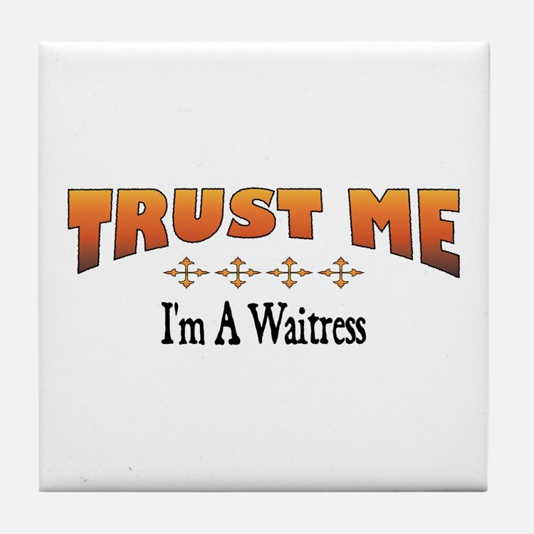 Trust Waitress Tile Coaster