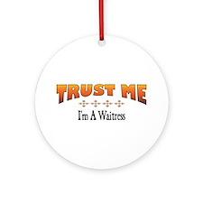 Trust Waitress Ornament (Round)