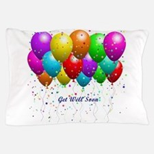 Get Well Balloons Pillow Case