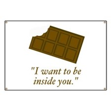 I want to be inside you said the chocolate Banner