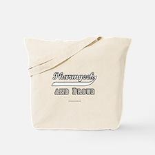 Pharmgeek and Proud Tote Bag