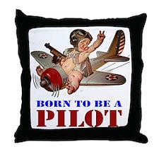 BORN TO BE A PILOT Throw Pillow