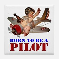 BORN TO BE A PILOT Tile Coaster
