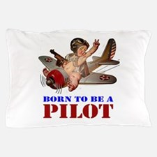 BORN TO BE A PILOT Pillow Case